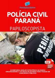 Apostila Papiloscopista Polícia Civil Paraná PC PR 2020
