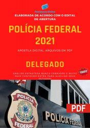 Apostila Concurso Polícia Federal 2021 DELEGADO